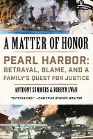 A Matter of Honor Pearl Harbor: Betrayal, Blame, and a Family's Quest for Justice by Anthony Summers, Robbyn Swan