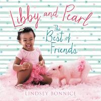 Libby and Pearl The Best of Friends by Lindsey Bonnice