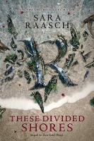 Cover for These Divided Shores by Sara Raasch