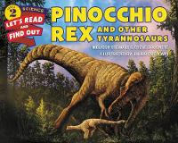 Pinocchio Rex and Other Tyrannosaurs by Melissa Stewart, Steve Brusatte