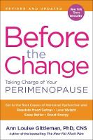 Before the Change Taking Charge of Your Perimenopause by Ann Louise Gittleman