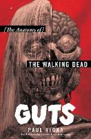 Guts The Anatomy of The Walking Dead by Paul Vigna