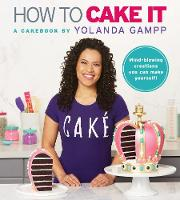 How to Cake It A Cakebook by Yolanda Gampp