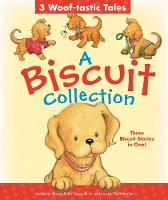A Biscuit Collection: 3 Woof-tastic Tales 3 Biscuit Stories in 1 Padded Board Book! by Alyssa Satin Capucilli