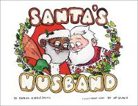 Santa's Husband by Daniel Kibblesmith, A P. Quach