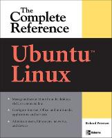Ubuntu: The Complete Reference by Richard Petersen