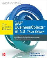 SAP BusinessObjects BI 4.0 The Complete Reference 3/E by Cindi Howson, Elizabeth Newbould