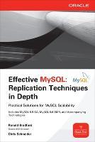 Effective MySQL Replication Techniques in Depth by Ronald Bradford, Chris Schneider