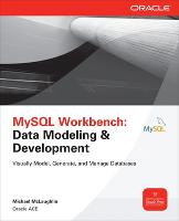 MySQL Workbench: Data Modeling & Development by Michael McLaughlin