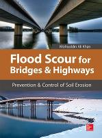 Flood Scour for Bridges and Highways Prevention and Control of Soil Erosion by Khan