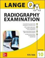 LANGE Q&A Radiography Examination, Tenth Edition by D. A. Saia