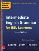 Practice Makes Perfect Intermediate English Grammar for ESL Learners by Torres-Gouzerh Robin
