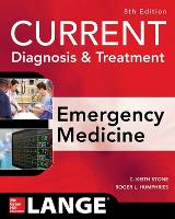 CURRENT Diagnosis and Treatment Emergency Medicine, Eighth Edition by C. Keith Stone, Roger L. Humphries