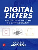 Digital Filters: Analysis, Design, and Signal Processing Applications by Andreas Antoniou