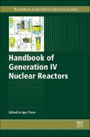 Handbook of Generation IV Nuclear Reactors by Igor (Faculty of Energy Systems and Nuclear Science, University of Ontario Institute of Technology, Canada) Pioro