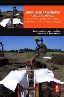 Ground Improvement Case Histories Chemical, Electrokinetic, Thermal and Bioengineering by Buddhima (University of Wollongong, NSW, Australia) Indraratna, Jian (Iowa State University, Ames, IA, USA) Chu, Rujikiatkamjor
