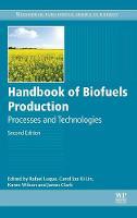 Handbook of Biofuels Production by Rafael Luque