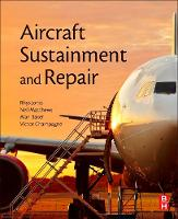 Aircraft Sustainment and Repair by Rhys (Mechanical Engineering Department, Monash University, Victoria, Australia) Jones