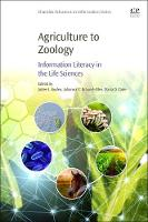 Agriculture to Zoology Information Literacy in the Life Sciences by Daria O. Carle, Julianna E. Braund-Allen, Jodee L. Kuden