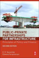 Public-Private Partnerships for Infrastructure Principles of Policy and Finance by E. R. (YCL Consulting, London UK) Yescombe, Edward (Principal Advisor, European PPP Expertise Centre) Farquharson
