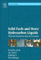 Solid Fuels and Heavy Hydrocarbon Liquids Thermal Characterization and Analysis by Rafael Kandiyoti, Alan Herod, Keith Bartle, Trevor Morgan