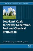 Low-rank Coals for Power Generation, Fuel and Chemical Production by Zhongyang (Professor, Department of Energy Engineering, Zhejiang University, Hangzhou, China) Luo