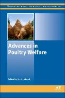 Advances in Poultry Welfare by Joy (Professor of Animal Science and Director, Department of Animal Welfare, UC Davis, Davis, CA, USA) Mench