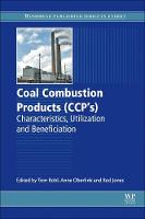 Coal Combustion Products (CCPs) Characteristics, Utilization and Beneficiation by