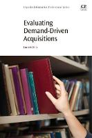 Evaluating Demand-Driven Acquisitions by Laura (Head of Research and Emerging Technologies, Stony Brook University, NY, USA) Costello