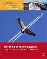 Morphing Wing Technologies Large Commercial Aircraft and Civil Helicopters by Antonio Concilio, Ignazio Dimino