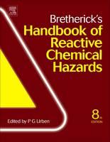 Bretherick's Handbook of Reactive Chemical Hazards by Peter (Consultants Courtaulds Chemicals, (Suisse) S.A., Warwickshire, UK) Urben
