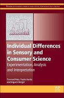 Individual Differences in Sensory and Consumer Science Experimentation, Analysis and Interpretation by Tormod (Nofima and University of Copenhagen) Naes, Paula (Senior Research Scientist, Nofima, Norway) Varela, Ingunn (Re Berget