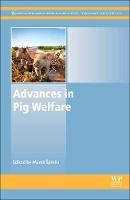 Advances in Pig Welfare by Marek (Professor, Department of Ethology, Institute of Animal Science, Prague, Czech Republic) Spinka