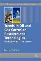 Trends in Oil and Gas Corrosion Research and Technologies Production and Transmission by