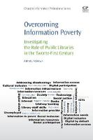 Overcoming Information Poverty Investigating the Role of Public Libraries in The Twenty-First Century by Anthony McKeown