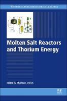 Molten Salt Reactors and Thorium Energy by Thomas James (Adjunct Professor, Nuclear, Plasma, and Radiological Engineering Department, University of Illinois, USA.) Dolan