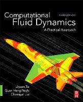 Computational Fluid Dynamics A Practical Approach by Jiyuan (Tsinghua University, Haidian Qu, Beijing Shi, China<br><br>Royal Melbourne Institute Technology (RMIT) University,  Tu
