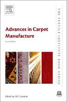 Advances in Carpet Manufacture by K. K. (Indian Institute of Carpet Technology, India) Goswami