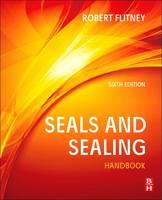 Seals and Sealing Handbook by Robert K. (CEng. MIMechE) Flitney