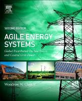 Agile Energy Systems Global Distributed On-Site and Central Grid Power by Woodrow W., III (Clark Strategic Partners, California, USA) Clark