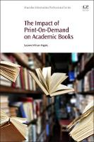 The Impact of Print-On-Demand on Academic Books by Suzanne (Managing Director of Lion Hudson, Oxford, UK) Wilson-Higgins