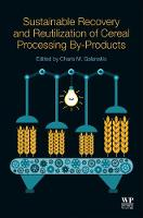 Sustainable Recovery and Reutilization of Cereal Processing By-Products by Charis Michel (Galanakis Laboratories, Chania, Greece) Galanakis