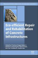 Eco-efficient Repair and Rehabilitation of Concrete Infrastructures by Fernando (University of Minho, Portugal) Pacheco-Torgal