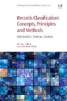 Records Classification: Concepts, Principles and Methods Information, Systems, Context by Umi (Universiti Kebangsaan Malaysia, Bangi, Selangor, Malaysia) Asma' Mokhtar, Zawiyah Mohammad (University Kebangsaan,  Yusof