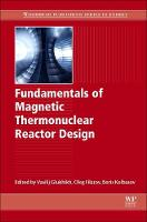 Fundamentals of Magnetic Thermonuclear Reactor Design by