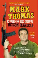 As Used On the Famous Nelson Mandela Underground Adventures in the Arms and Torture Trade by Mark Thomas