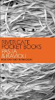River Cafe Pocket Books: Pasta and Ravioli by Rose Gray, Ruth Rogers
