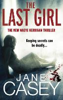 The Last Girl (Maeve Kerrigan 3) by Jane Casey