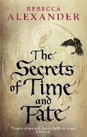 The Secrets of Time and Fate by Rebecca Alexander
