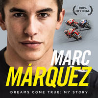 Marc Marquez Dreams Come True: My Story by